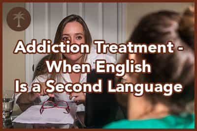 addiction treatment when english is a second language