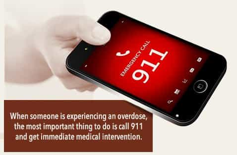 when someone is experiencing an overdose the most important thing to do is call 911 and get immediate medical intervention.
