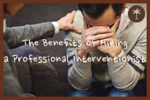 the-benefits-of-hiring-a-professional-interventionist